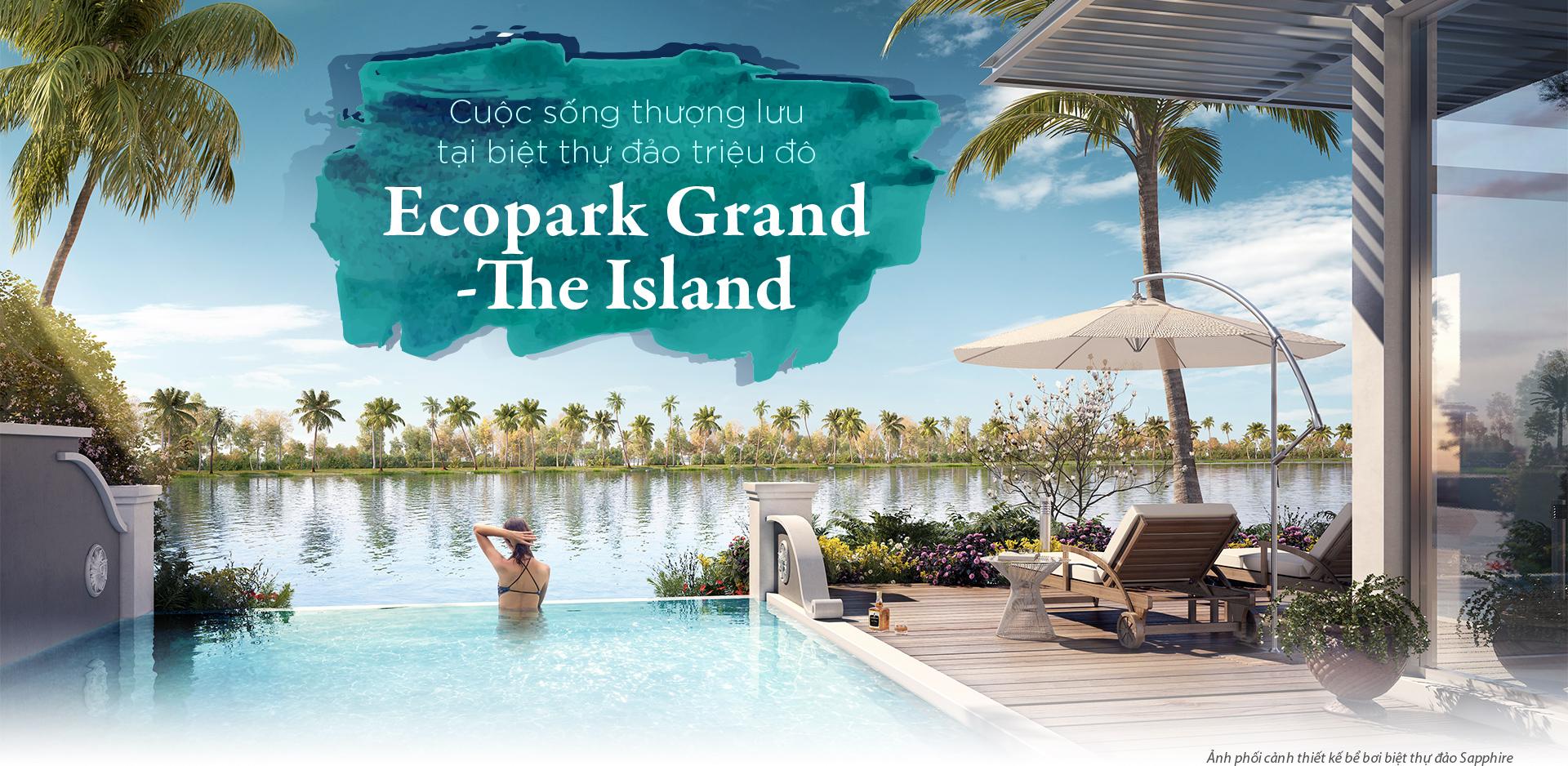 cover 1 1 1530162214 VnEx - Cuộc sống thượng lưu tại biệt thự đảo triệu đô Ecopark Grand -The Island