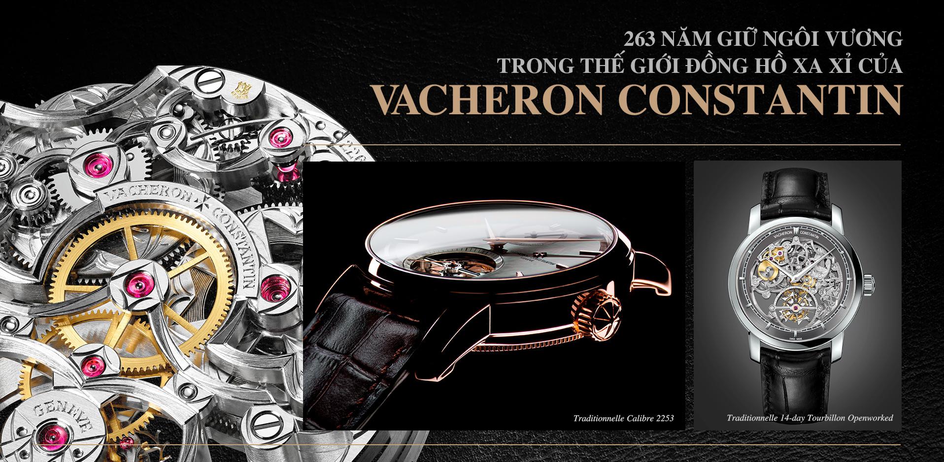 263 năm giữ ngôi vương trong thế giới đồng hồ xa xỉ của Vacheron Constantin